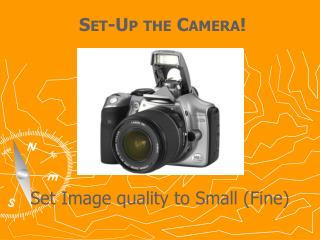 Set-Up the Camera!
