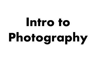 Intro to Photography