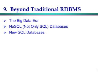 9.   Beyond Traditional RDBMS