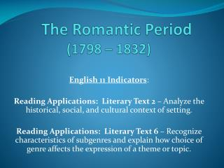 The Romantic Period (1798 – 1832)