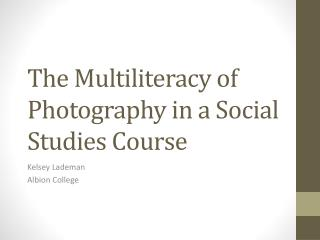 The Multiliteracy of Photography in a Social Studies Course