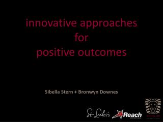 innovative approaches  for  positive outcomes