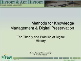Methods for Knowledge Management & Digital Preservation