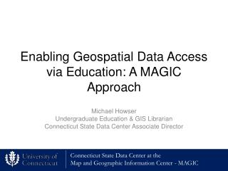 Enabling Geospatial Data Access via Education: A MAGIC Approach
