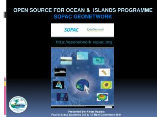 OPEN SOURCE for ocean &  islands Programme SOPAC GEONETWORK