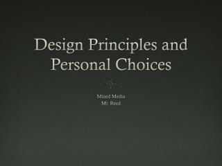 Design Principles and Personal Choices