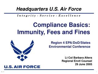 Lt Col Barbara Altera Regional Envtl Counsel 29 June 2005