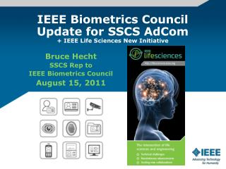 IEEE Biometrics Council Update for SSCS AdCom + IEEE Life Sciences New Initiative