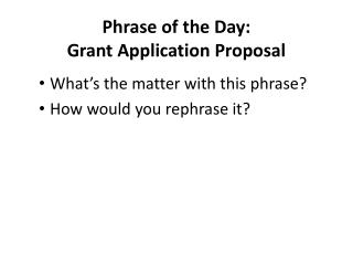 Phrase of the Day: Grant Application Proposal