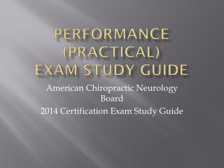 Performance (Practical) Exam Study Guide