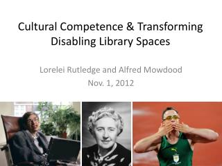 Cultural Competence & Transforming Disabling Library Spaces