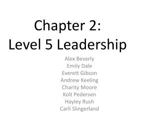 Chapter 2:  Level 5 Leadership
