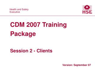 CDM 2007 Training Package Session 2 - Clients