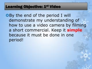 Learning Objective: 1 st Video