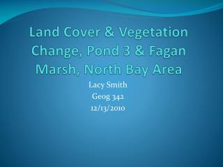 Land Cover & Vegetation Change, Pond 3 & Fagan Marsh, North Bay Area