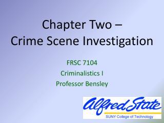 Chapter Two – Crime Scene Investigation