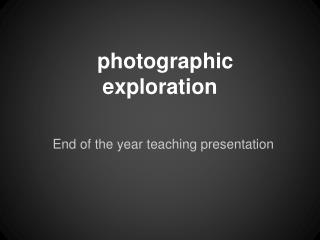 photographic exploration