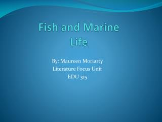 Fish and Marine Life