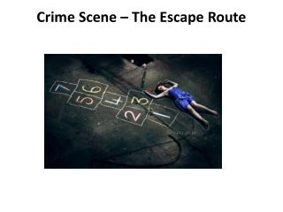 Crime Scene – The Escape Route