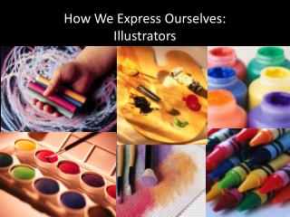 How We Express Ourselves: Illustrators
