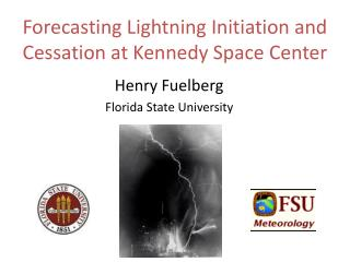 Forecasting Lightning  Initiation and Cessation at  Kennedy Space Center
