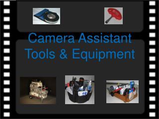 Camera Assistant  Tools & Equipment
