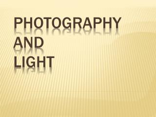 Photography  and Light