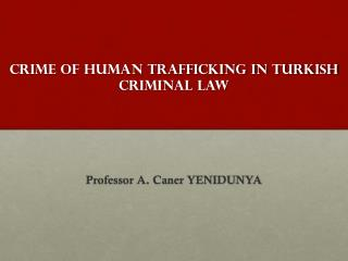 Crıme of human trafficking ın Turkish criminal law
