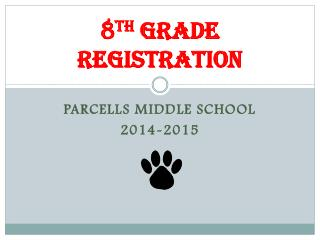 8 th  Grade Registration