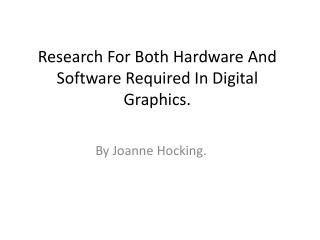 Research For  B oth  H ardware  A nd Software  R equired  I n Digital Graphics.