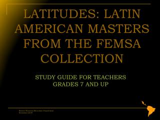 LATITUDES: LATIN AMERICAN MASTERS FROM THE FEMSA COLLECTION