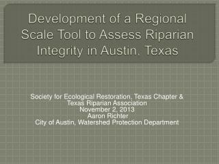Development of a Regional Scale Tool to Assess Riparian Integrity in Austin,  Texas