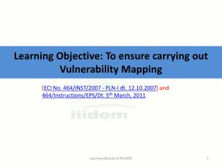 Learning Objective: To ensure carrying out Vulnerability Mapping