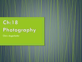 Ch:18 Photography