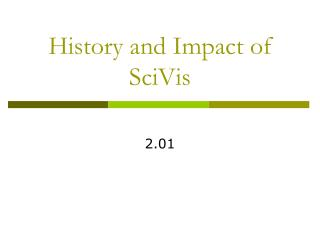 History and Impact of SciVis