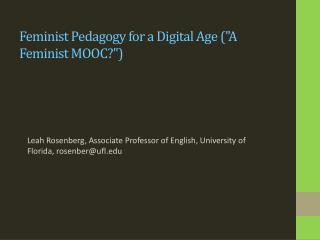 "Feminist Pedagogy for a Digital Age (""A Feminist MOOC?"")"