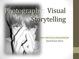 Photography:   Visual Storytelling
