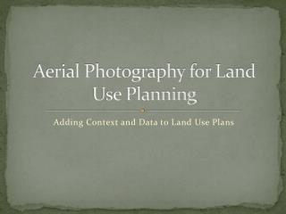 Aerial Photography for Land Use Planning