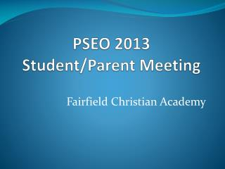 PSEO  2013 Student/Parent Meeting