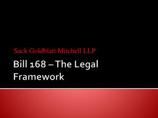 Bill 168 – The Legal Framework