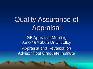 Quality Assurance of Appraisal