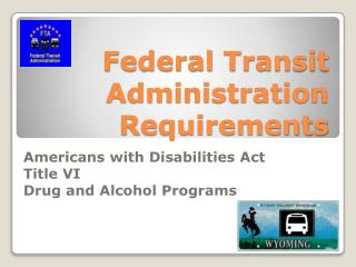 Federal Transit Administration Requirements