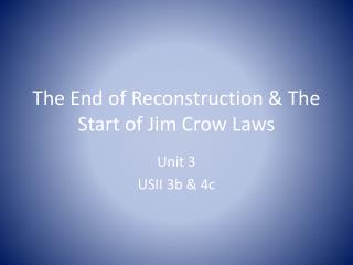 The End of Reconstruction & The Start of Jim Crow Laws