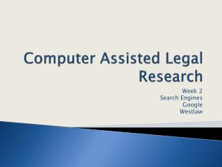Computer Assisted Legal Research