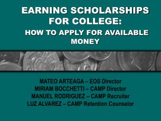 EARNING SCHOLARSHIPS FOR COLLEGE:  HOW TO APPLY FOR AVAILABLE MONEY