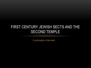 First Century Jewish Sects and the Second Temple