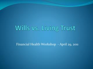 Wills vs. Living Trust