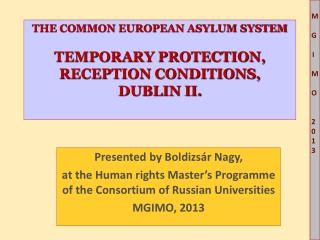 THE COMMON EUROPEAN ASYLUM SYSTEM  TEMPORARY PROTECTION, RECEPTION CONDITIONS, DUBLIN II.