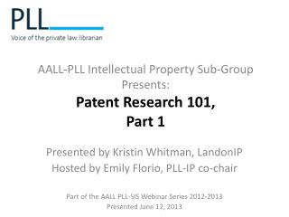 AALL-PLL Intellectual Property Sub-Group Presents: Patent Research 101, Part 1