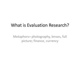 What is Evaluation Research?
